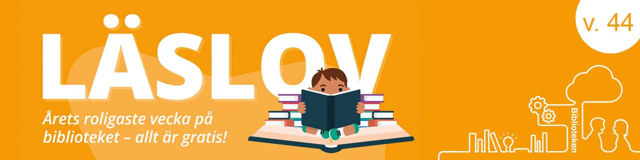Bild på liten pojke som läser en bok med följande text: Läslov - årets roligaste vecka på biblioteket. Allt är gratis! Vecka 44.